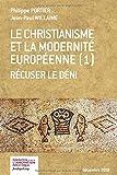 Le christianisme et la moderbité européenne (1) Récuser le déni