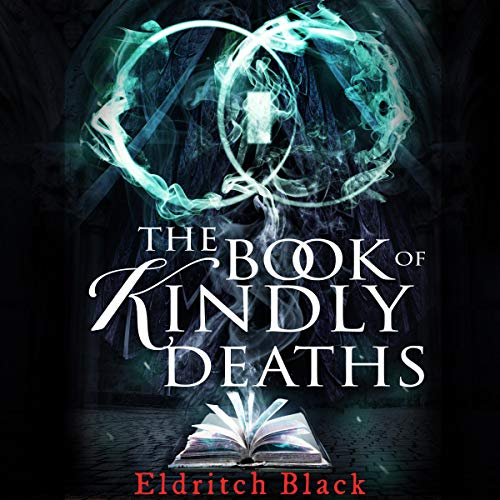 The Book of Kindly Deaths Audiobook By Eldritch Black cover art
