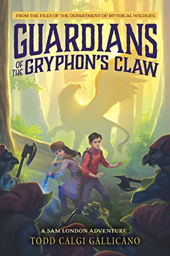 Guardians of the Gryphon's Claw (A Sam London Adventure Book 1)