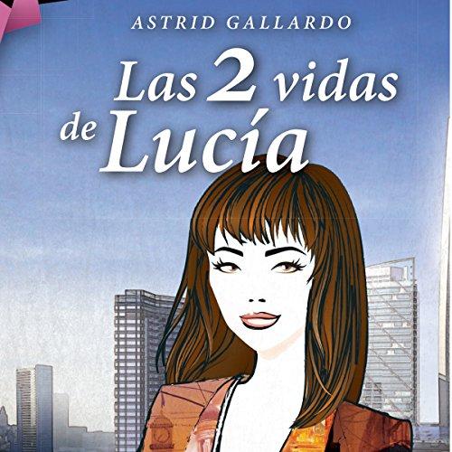 Las 2 vidas de Lucía Titelbild