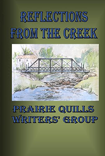 Book: Reflections From The Creek by the Prairie Quills Writers Group