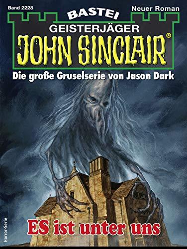 John Sinclair 2228 - Horror-Serie: ES ist unter uns