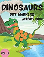 Dinosaurs Dot Markers Activity Book Vol.3