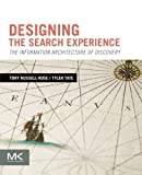 Designing the Search Experience: The Information Architecture of Discovery by Tony Russell-Rose Tyler Tate(2013-01-02)