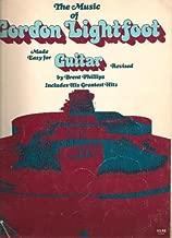The Music of Gordon Lightfoot Made Easy for Guitar Revised