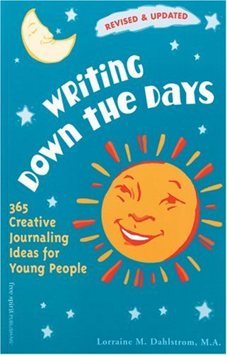 Compare Textbook Prices for Writing Down the Days: 365 Creative Journaling Ideas for Young People Revised and Updated Revised, Updated Edition ISBN 9781575420868 by Dahlstrom, Lorraine M.