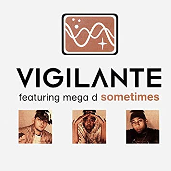 Sometimes (feat. Mega D)