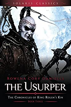 The Usurper (The Chronicles of King Rolen's Kin (Solaris Classics) Book 3) by [Rowena Cory Daniells]