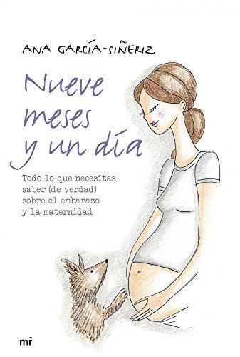 Nueve meses y un día: Todo lo que necesitas saber (de verdad) sobre el embarazo y la maternidad (MR Prácticos)