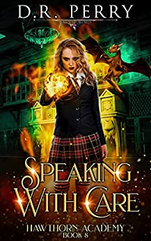 Speaking with Care (Hawthorn Academy Book 8) by [D.R. Perry]