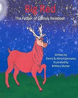 Big Red: The Father of Santa's Reindeer (English Edition) par [Danny Cennamo, Adrian Cennamo, Brittany Hunter]