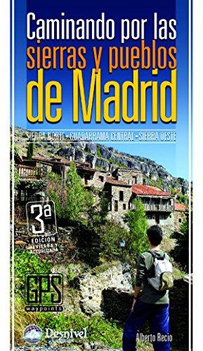 Caminando por las sierras y pueblos de Madrid (Guias De Excursionismo)