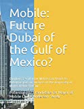 mobile: future dubai of the gulf of mexico?: chapters 1-4 of how mobile can reach its potential plus an analysis of the mayoralty of mayor arthur outlaw