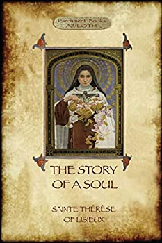 The Story of a Soul  the autobiography of St Thérèse of Lisieux