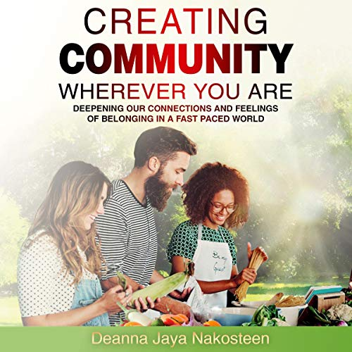 Creating Community Wherever You Are audiobook cover art