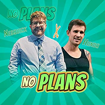 No Plans (feat. Hundo)