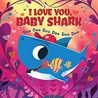 I Love You, Baby Shark! Doo Doo Doo Doo Doo Doo (PB)