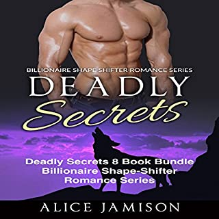 Deadly Secrets 8 Book Bundle - Billionaire Shape-Shifter Romance Series                   By:                                                                                                                                 Alice Jamison                               Narrated by:                                                                                                                                 Shawna Crawley                      Length: 15 hrs and 59 mins     30 ratings     Overall 4.4