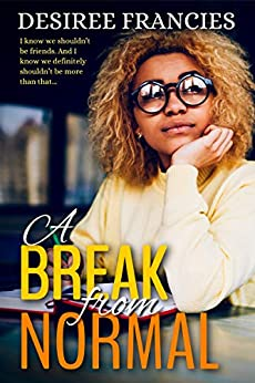 A Break From Normal: Sugar and Spice Double Release by [Desiree Francies]