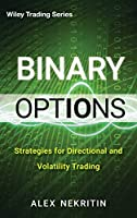 Binary Options: Strategies for Directional and Volatility Trading (Wiley Trading)