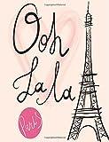 Paris Ooh La La: Eiffel Tower Notebook (Composition Book Journal) (8.5 x 11 Large)