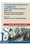 Comunicazioni istituzionali e propaganda nella Croce Rossa Italiana (1914-27). Dall'umanitarismo alle moderne strategie di relazioni pubbliche