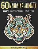 60 Mandalas Animaux (Volume 1) Coloriage Anti-Stress pour Adultes - 60 Mandalas à colorier