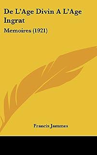 de l'Age Divin a l'Age Ingrat: Memoires (1921)