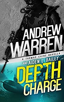 Depth Charge (Caine: Rapid Fire Book 4) by [Andrew Warren, Aiden L. Bailey]