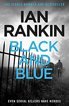 Black And Blue: From the Iconic #1 Bestselling Writer of Channel 4's MURDER ISLAND (Inspector Rebus Book 8) (English Edition) van [Ian Rankin]