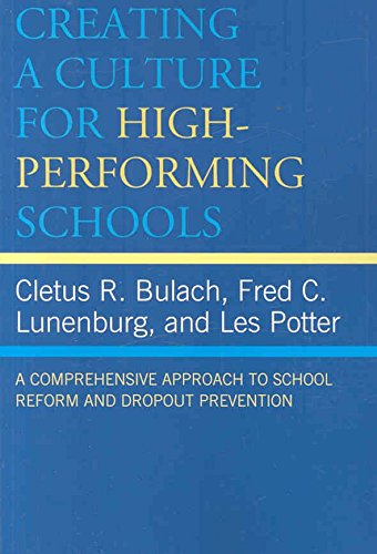 [Creating a Culture for High -Performing Schools: A Comprehensive Approach to School Reform and Dropout Prevention] (By: Cletus R. Bulach) [published: August, 2008]
