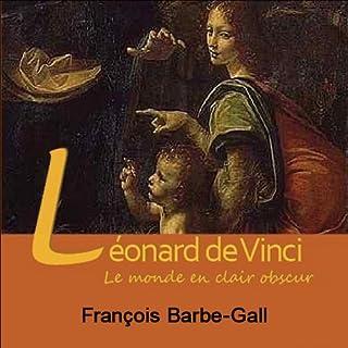 Couverture de Léonard de Vinci, le monde en clair obscur