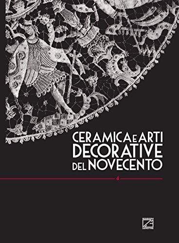 Ceramica e arti decorative del Novecento. Ediz. italiana e inglese (Vol. 4)