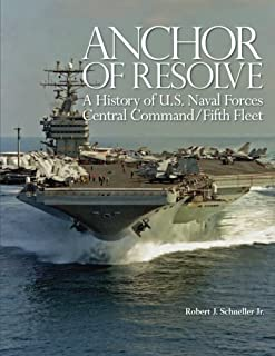 Anchor of Resolve: A History of U.S. Naval Forces Central Command/Fifth Fleet