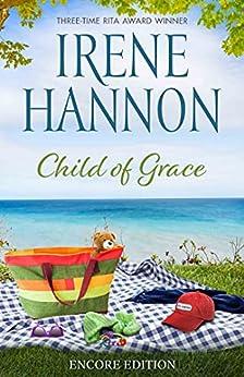 Child of Grace: Encore Edition by [Irene Hannon]