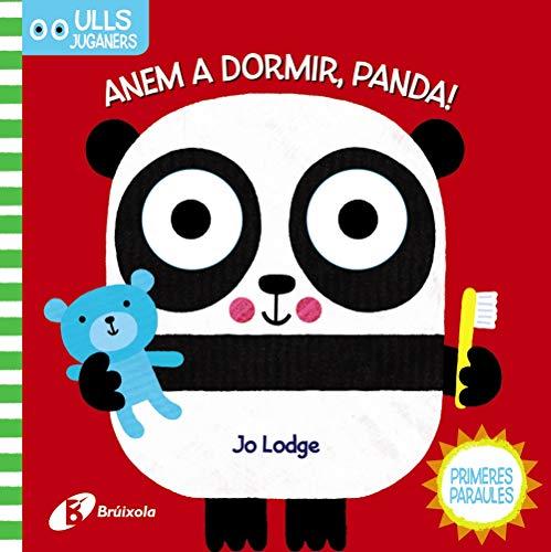 Ulls juganers. Anem a dormir, Panda! (Catalá - A PARTIR DE 0 ANYS - PROJECTE DE 0 A 3 ANYS - Llibres manipulatius)