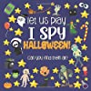 Let Us Play I Spy Halloween!: A Fun Activity Spooky Picture Guessing Game Book for Kids Ages 2-5 Year Old's   Halloween Theme