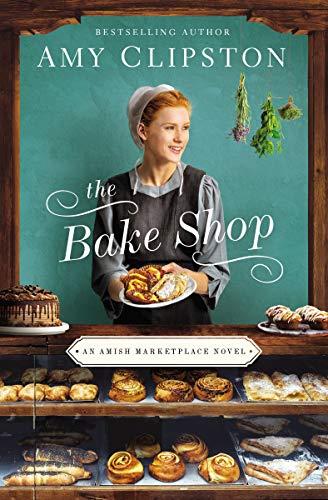 The Bake Shop (An Amish Marketplace Novel Book 1)