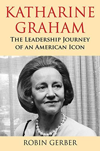 Katharine Graham: The Leadership Journey of an American Icon (English Edition)