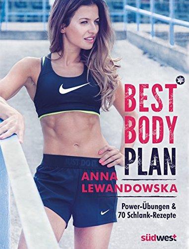 Best Body Plan: Power-Übungen & 70 Schlank-Rezepte