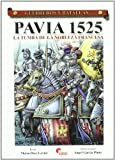 Pavia 1525 - la tumba de la nobleza francesa (Guerreros Y Batallas)