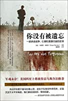 You have not been forgotten: one about the war. the spirits of the dead. and the long way home epic(Chinese Edition)