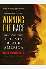 Winning the Race: Beyond the Crisis in Black America Kindle Edition