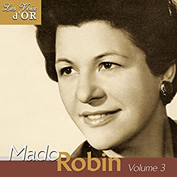 """Mado Robin, Vol. 3 (Collection """"Les voix d'or"""")"""