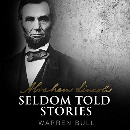 Abraham Lincoln: Seldom Told Stories cover art