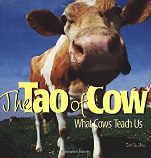 The Tao of Cow: What Cows Teach Us