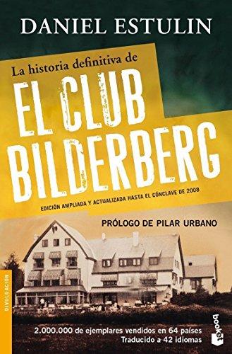 La historia definitiva del Club Bilderberg (Divulgación)