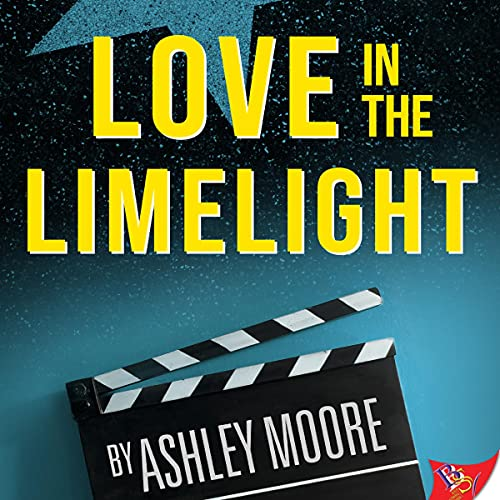 Love in the Limelight Audiobook By Ashley Moore cover art