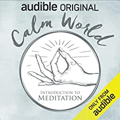 Calm World: Introduction to Meditation