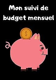 Mon suivi de budget mensuel: Carnet de 100 pages p